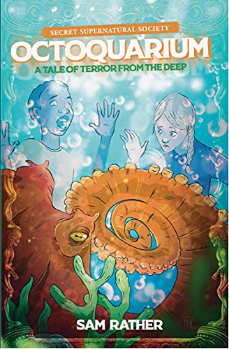 Octoquarium: A Tale of Terror from the Deep (Secret Supernatural Society Book 2) (English Edition)