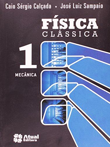 Física clássica - Volume 1: Mecânica