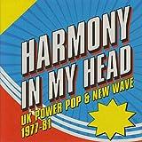 Harmony In My Head: UK Power Pop & New Wave 1977-81 [Explicit]