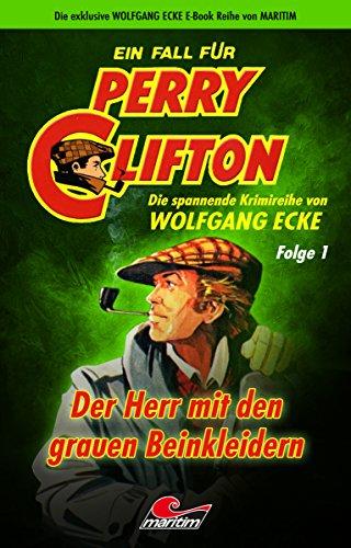 Perry Clifton und der Herr in den grauen Beinkleidern – Folge 1