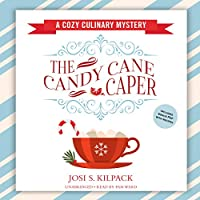The Candy Cane Caper: Includes Bonus Pdf With Recipes (A Cozy Culinary Mystery)