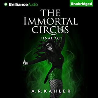 The Immortal Circus: Final Act audiobook cover art