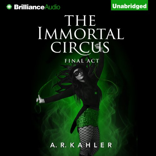 The Immortal Circus: Final Act     Cirque des Immortels, Book 3              By:                                                                                                                                 A. R. Kahler                               Narrated by:                                                                                                                                 Amy McFadden                      Length: 8 hrs and 16 mins     130 ratings     Overall 4.2