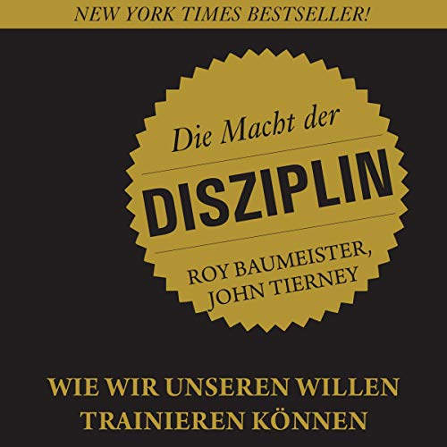 Die Macht der Disziplin [The Power of Discipline] audiobook cover art