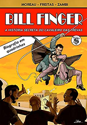 Bill Finger - A História Secreta Do Cavaleiro Das Trevas - Exclusivo Amazon