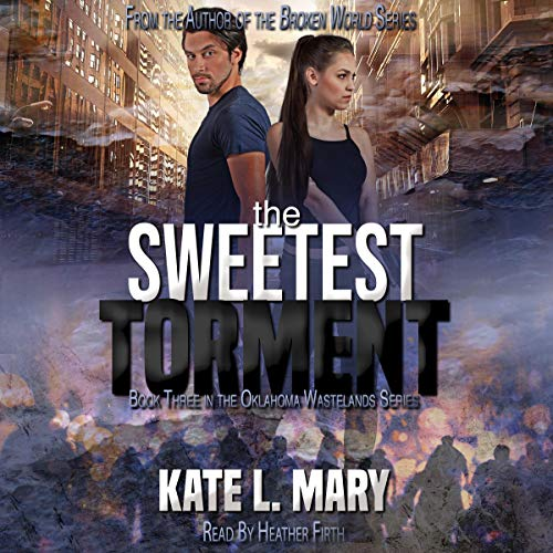The Sweetest Torment: A Post-Apocalyptic Zombie Novel Audiobook By Kate L. Mary cover art