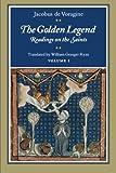 The Golden Legend: Readings on the Saints, Vol. 1