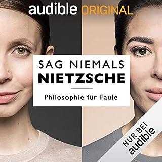 Sag niemals Nietzsche (Original Podcast)                   Autor:                                                                                                                                 Sag niemals Nietzsche                               Sprecher:                                                                                                                                 Christiane Stenger,                                                                                        Samira El Ouassil                      Spieldauer: 16 Std.     312 Bewertungen     Gesamt 3,7
