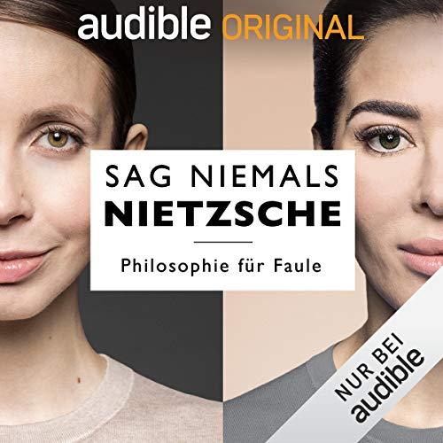 Sag niemals Nietzsche (Original Podcast)                   Autor:                                                                                                                                 Sag niemals Nietzsche                               Sprecher:                                                                                                                                 Christiane Stenger,                                                                                        Samira El Ouassil                      Spieldauer: 16 Std.     465 Bewertungen     Gesamt 3,8