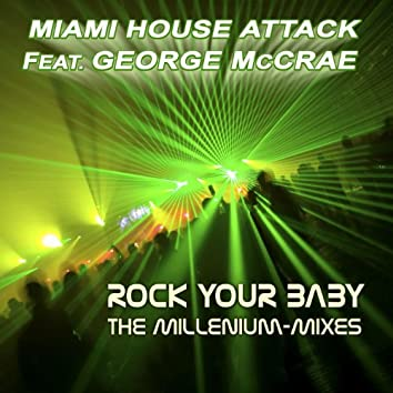 Rock Your Baby - The Millenium-Mixes (feat. George McCrae)