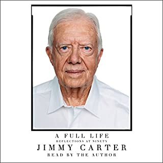 A Full Life     Reflections at Ninety              By:                                                                                                                                 Jimmy Carter                               Narrated by:                                                                                                                                 Jimmy Carter                      Length: 7 hrs and 45 mins     861 ratings     Overall 4.3