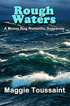 Rough Waters (A Mossy Bog Romantic Suspense Book 3) by [Maggie Toussaint, Polly Iyer]