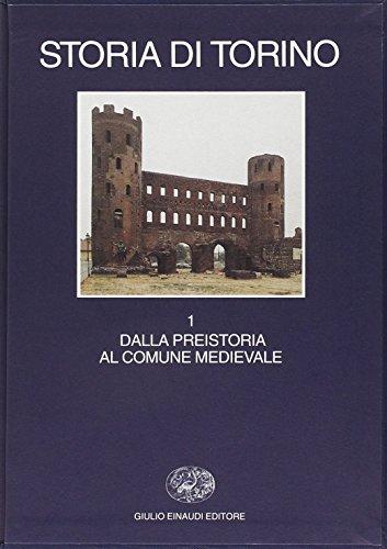 Storia di Torino. Dalla preistoria al comune medievale (Vol. 1)