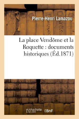 La place Vendôme et la Roquette : documents historiques sur le commencement et la fin de la Commune
