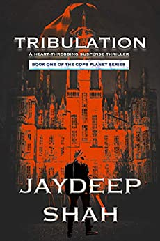 Tribulation (Cops Planet Book 1) by [Jaydeep Shah]