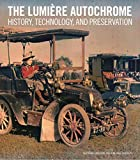 Lavedrine, .: Lumiere Autochrome - History, Technology, and: History, Technology, and Preservation (BIBLIOTHECA PAEDIATRICA REF KARGER) - Bertrand Lavedrine