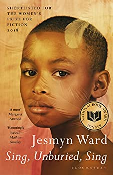 Sing, Unburied, Sing: SHORTLISTED FOR THE WOMEN'S PRIZE FOR FICTION 2018 by [Jesmyn Ward]