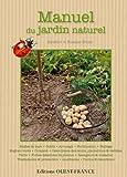 Manuel du jardin naturel : Introduction illustrée au jardinage naturel