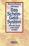 Das Schein-Geld-System: Wie der Staat unser Geld zerst�rt