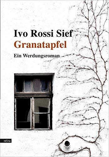 Granatapfel: Ein Werdungsroman