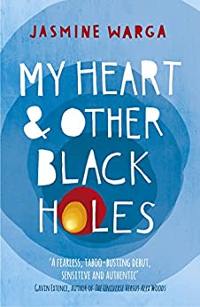 My Heart and Other Black Holes by [Jasmine Warga]