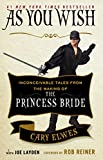 As You Wish: Inconceivable Tales from the Making of The Princess Bride (English Edition)