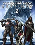 Destiny 2 Coloring Book: A New Way To Play The Video Game When Engaging In The Screen-Free Activities - Enjoying Coloring Through Stunning Pages Of Destiny 2 Collection