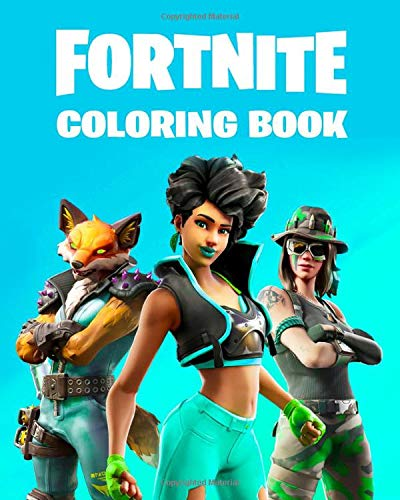 Fortnite Coloring Book: Activity Colouring Book For Kids And Adult Includes 50 Pages High Quality Images Of Fortnite Skins, Weapons, Gliders & More