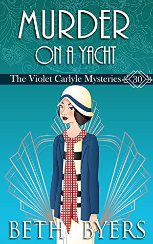 Murder On A Yacht: A Violet Carlyle Historical Mystery (The Violet Carlyle Mysteries Book 30) by [Beth Byers]