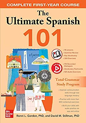The Ultimate Spanish 101: Complete First-Year Course by McGraw-Hill Education