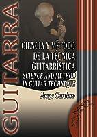 Ciencia y metodo de la tecnica guitarristica/ Science and Method in Guitar Technique