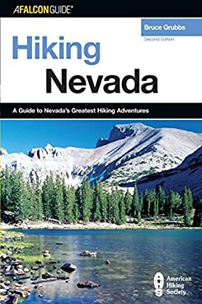 Hiking Nevada, 2nd: A Guide to Nevadas Greatest Hiking Adventures (State Hiking Guides Series) by Bruce Grubbs (2006-07-01)