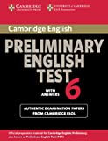 Official Examination Papers from University of Cambridge ESOL Examinations: Cambridge Preliminary English Test 6. Student's Book with answers: Vol. 6