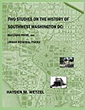 Two Studies on the History of Southwest Washington, D.C.: Buzzard Point, and Urban Renewal Parks
