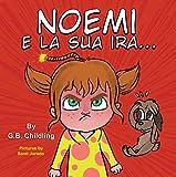 Noemi e la sua ira: Libro illustrato per bambini, la gestione della rabbia,emozioni,sentimenti, storie divertenti per bambini di età 3 5 anni e oltre, crescita, prescolare,(Le abilità di Noemi 2)