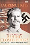 World War Two: Behind Closed Doors: Behind Closed Doors - Stalin, the Nazis and the West