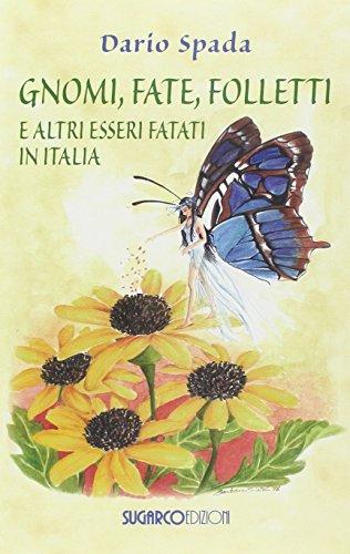 Gnomi, fate, folletti e altri esseri fatati in Italia