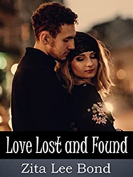 Love Lost and Found by [Zita Lee Bond]
