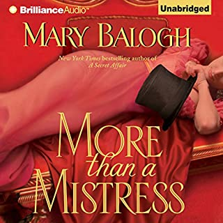 More than a Mistress     Mistress Series, Book 1              By:                                                                                                                                 Mary Balogh                               Narrated by:                                                                                                                                 Rosalyn Landor                      Length: 11 hrs and 46 mins     49 ratings     Overall 4.3