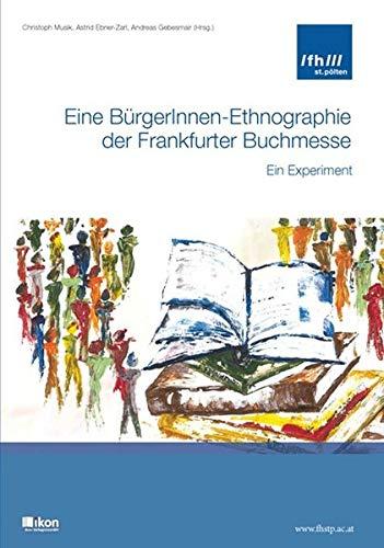 Eine BürgerInnen-Ethnographie der Frankfurter Buchmesse: Ein Experiment (Tagungsbände)