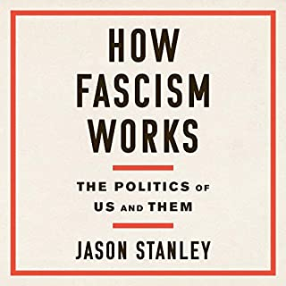 How Fascism Works     The Politics of Us and Them              Autor:                                                                                                                                 Jason Stanley                               Sprecher:                                                                                                                                 MacLeod Andrews                      Spieldauer: 5 Std. und 44 Min.     5 Bewertungen     Gesamt 5,0