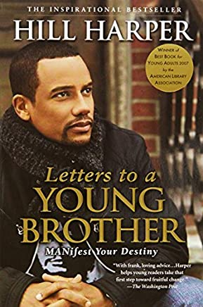 Letters to a Young Brother: Manifest Your Destiny by Hill Harper(2007-04-19)