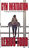 Gym Infatuation (Giving Up The Power Book 1) (English Edition)