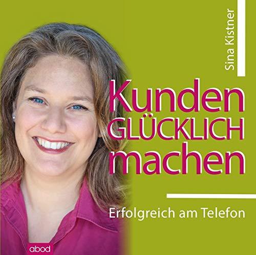 Kunden glücklich machen: Erfolgreich am Telefon