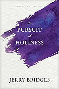 The Pursuit of Holiness by [Jerry Bridges]