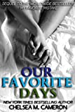 Our Favorite Days (My Favorite Mistake, Book 3) (English Edition)
