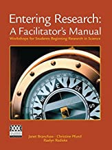 Entering Research: A Facilitator's Manual: Workshops for Students Beginning Research in Science (W.H. Freeman Scientific Teaching)