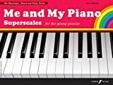 Me and My Piano Superscales: For the Young Pianist (Faber Edition: The Waterman / Harewood Piano Series)