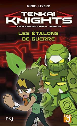 4. Tenkaï Knights : Les étalons de guerre (04)