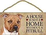 Dog Plaque Wood Sign House Is Not A Home Without A Pitbull